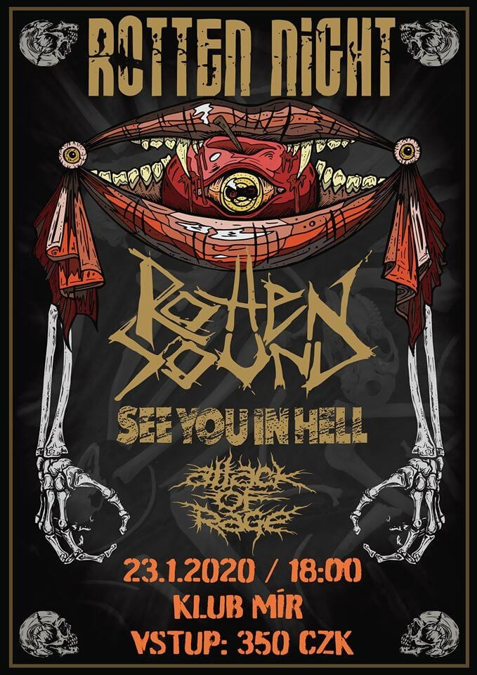 Rotten Sound (FIN), See You In Hell (CZ), Attack Of Rage (SK)